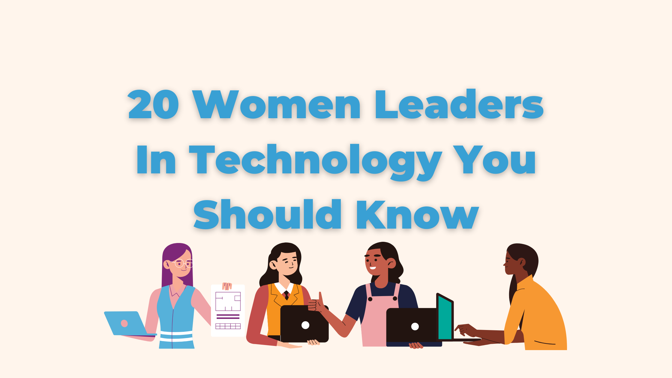 20 Women Leaders In Technology You Should Know