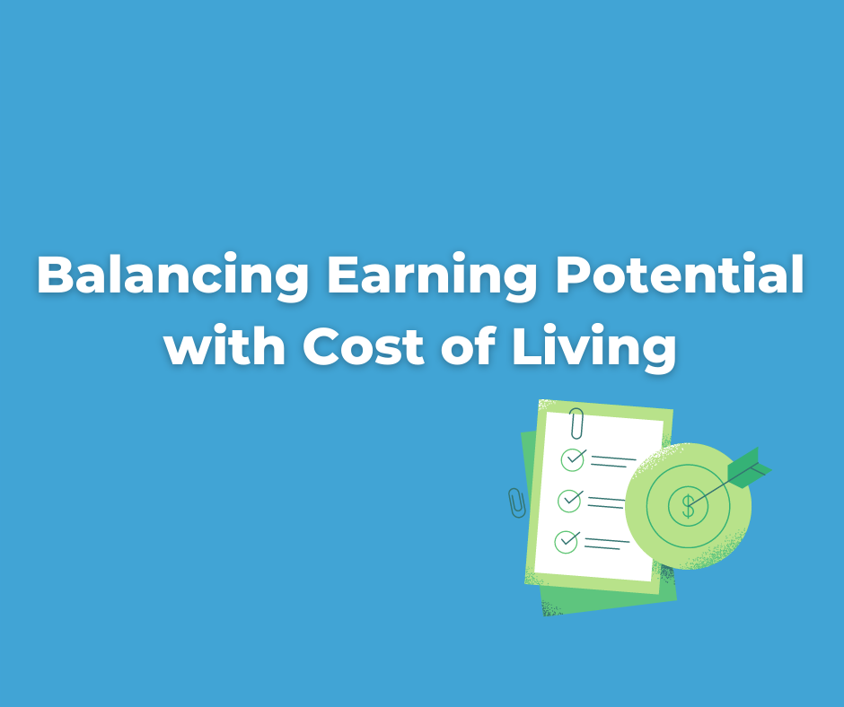Balance Your Earning Potential With Cost of Living