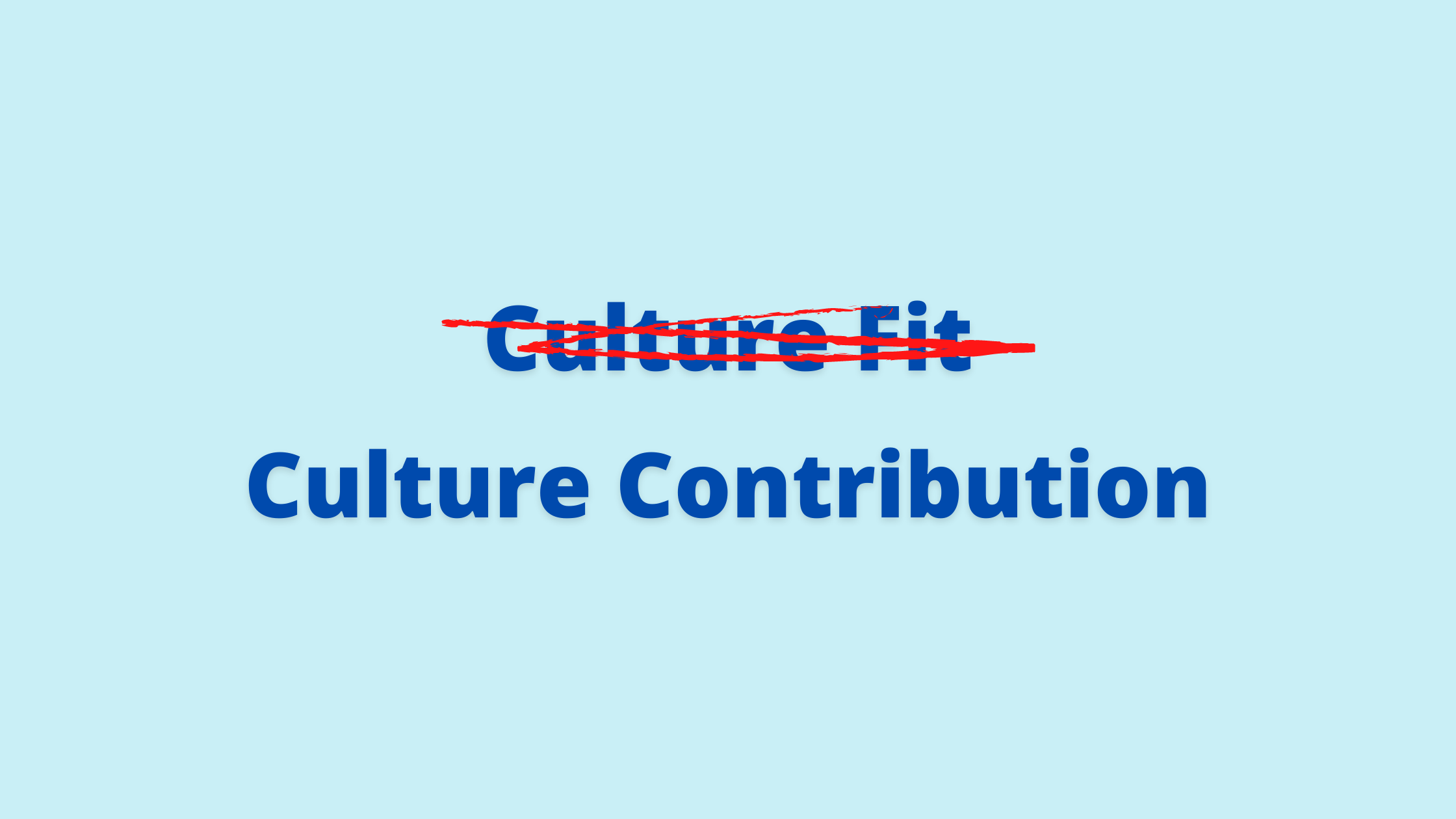 Culture contribution: why we no longer say 'culture fit'
