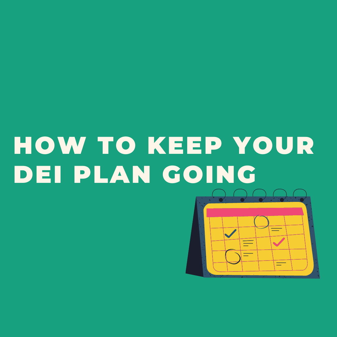 How To Keep Your Diversity & Inclusion Plan Going
